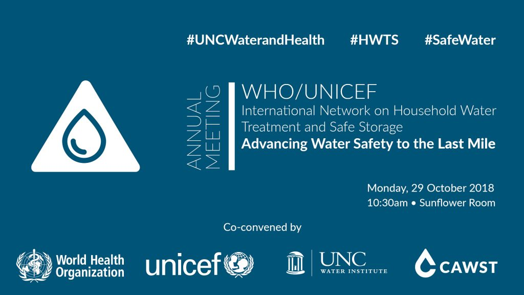 Poster for the Annual Meeting of the WHO/UNICEF International Network on HWTS - 2018 UNC Water & Health